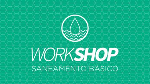 Workshop sobre o Novo Marco Regulatório do Saneamento Básico será realizado no dia 13 de junho, em São Paulo