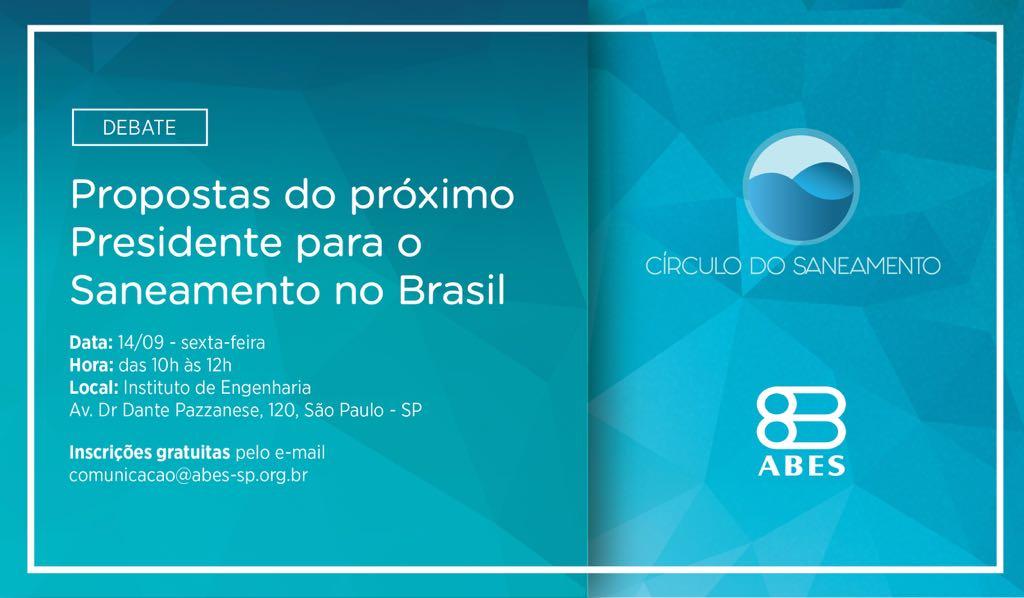 ABES promoverá debate sobre saneamento entre candidatos à Presidência da República