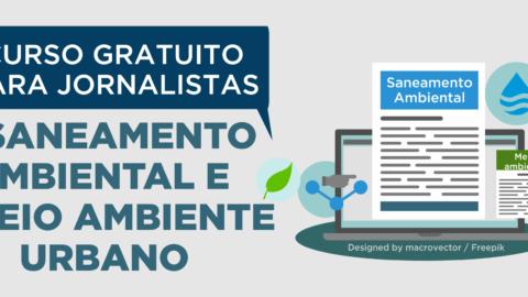 Aesbe e Abes realizarão curso gratuito sobre Saneamento Ambiental para jornalistas