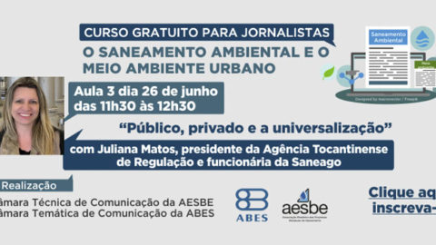 """Curso online para jornalistas: nesta quarta-feira, presidente da Agência Tocantinense de Regulação fala sobre """"Público, privado e a universalização"""""""