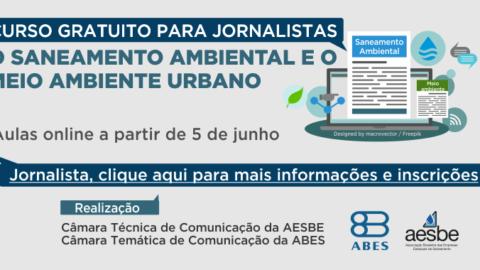 Neste Dia Mundial do Meio Ambiente, Aesbe e Abes iniciam jornada do curso sobre saneamento para jornalistas