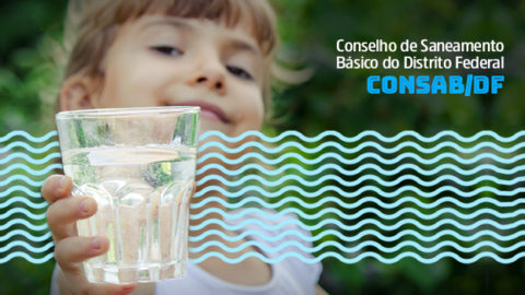 Aesbe é escolhida para integrar o Conselho de Saneamento Básico do Distrito Federal (Consab/DF)
