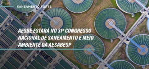 Aesbe participa do 31º Congresso Nacional de Saneamento e Meio Ambiente da AESabesp