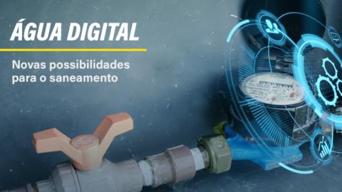 """Água digital"""": Indústria 4.0 abre novas perspectivas e inovações para o saneamento"""