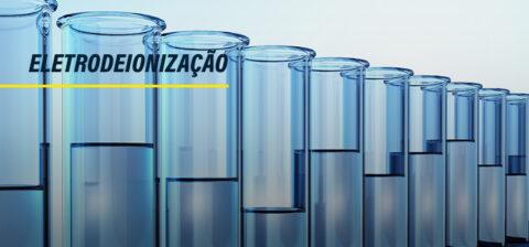 Conheça a eletrodeionização e como ela resgata a água próximo de sua fórmula original
