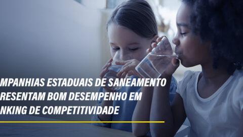 Companhias estaduais de saneamento apresentam bom desempenho em ranking de competitividade