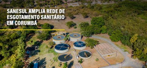 Sanesul amplia rede de esgotamento sanitário em Corumbá