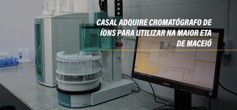 Casal adquire cromatógrafo de íons para maior ETA de Maceío