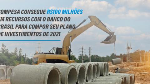 Compesa consegue R$100 milhões em recursos com o Banco do Brasil para compor seu plano de investimentos de 2021