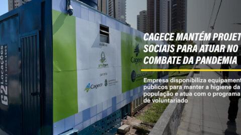 Cagece mantém projetos sociais para atuar no combate da pandemia